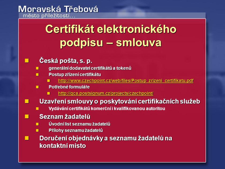 Certifikát elektronického podpisu – smlouva Česká pošta, s. p. Česká pošta, s. p. generální dodavatel certifikátů a tokenů generální dodavatel certifi