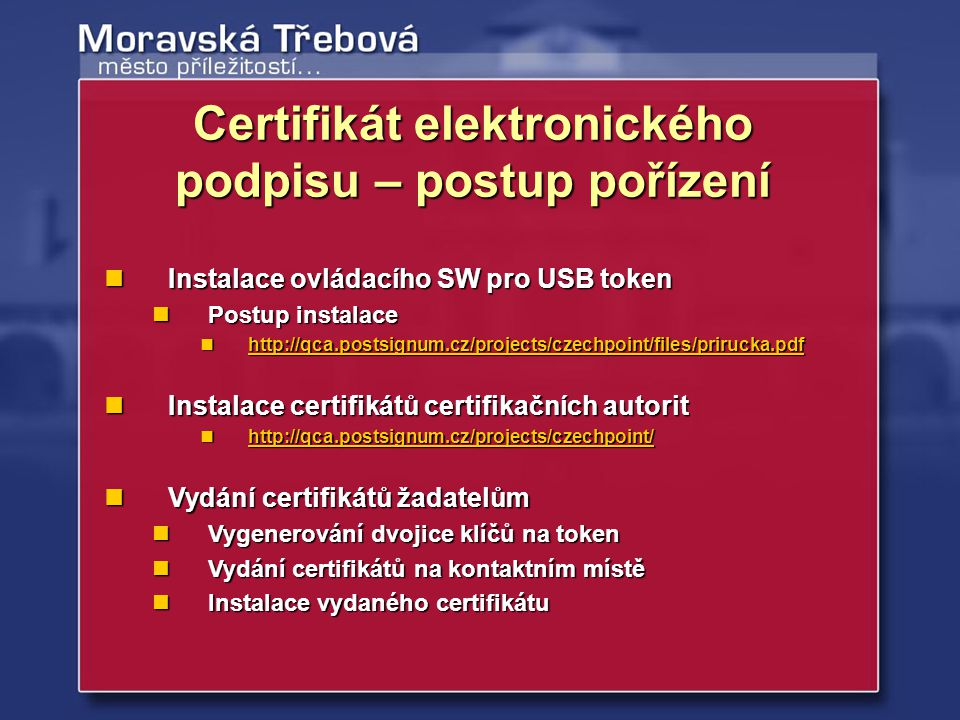 Certifikát elektronického podpisu – postup pořízení Instalace ovládacího SW pro USB token Instalace ovládacího SW pro USB token Postup instalace Postu