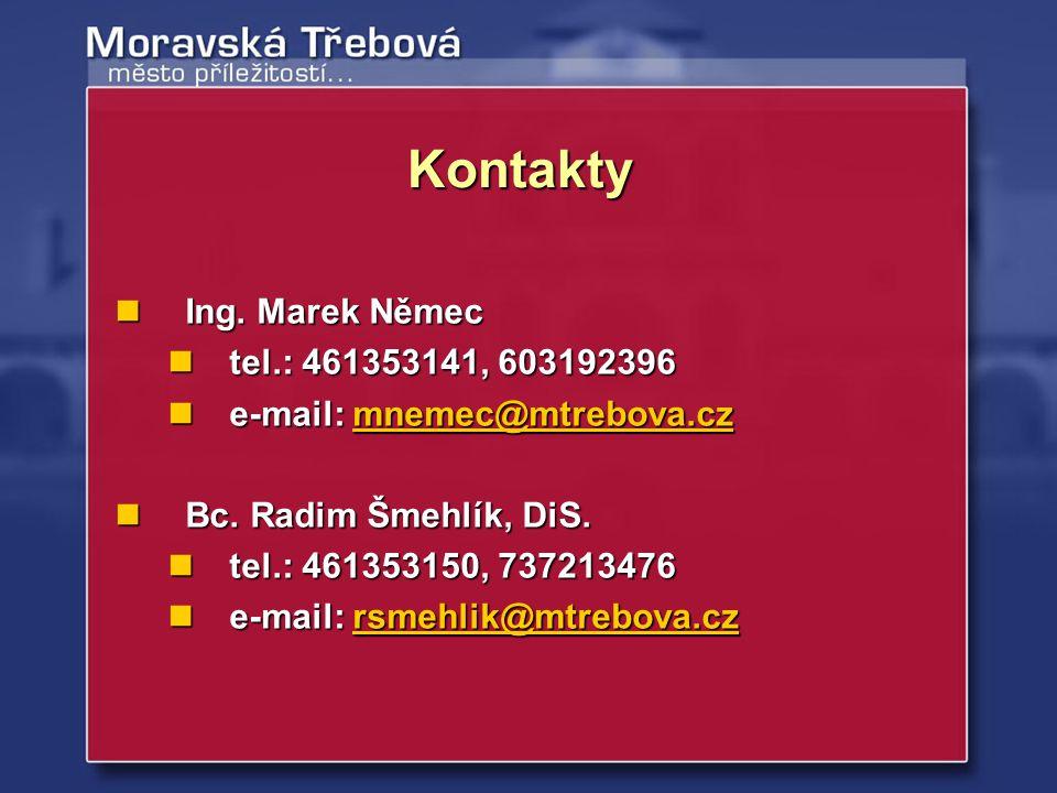 Ing. Marek Němec Ing. Marek Němec tel.: 461353141, 603192396 tel.: 461353141, 603192396 e-mail: mnemec@mtrebova.cz e-mail: mnemec@mtrebova.czmnemec@mt