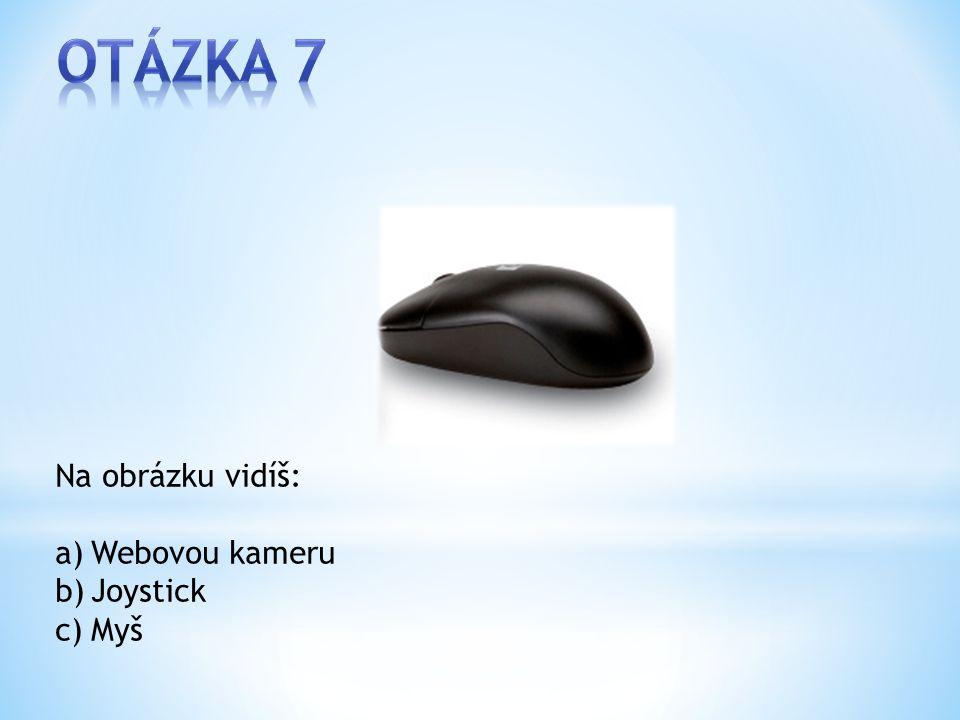 Na obrázku vidíš: a)Webovou kameru b)Joystick c)Myš