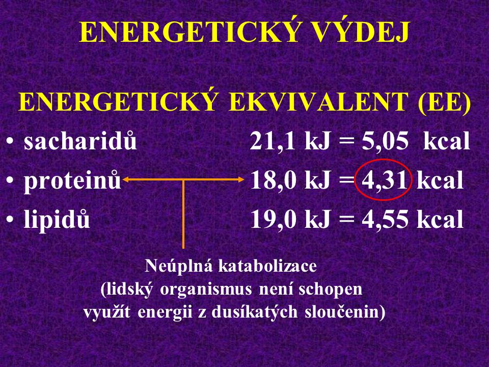 ENERGETICKÝ VÝDEJ ENERGETICKÝ EKVIVALENT (EE) množství energie (Q) uvolněné při spotřebě 1 litru kyslíku (Q/VO 2 ) Termický koeficient kyslíku jednotlivých živin se liší, proto se liší i EE..
