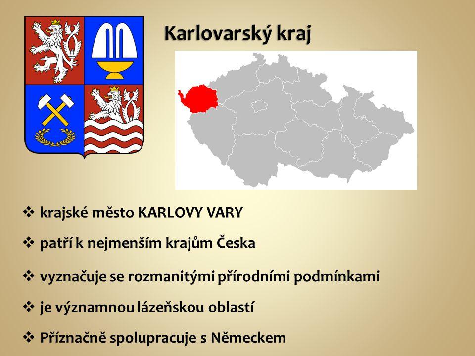  patří k nejmenším krajům Česka  vyznačuje se rozmanitými přírodními podmínkami  je významnou lázeňskou oblastí  Příznačně spolupracuje s Německem  krajské město KARLOVY VARY