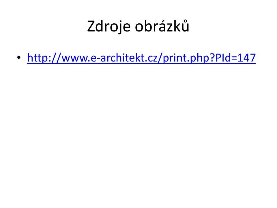 Zdroje obrázků http://www.e-architekt.cz/print.php PId=147
