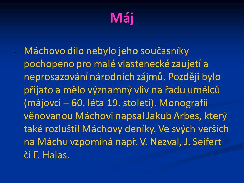Máj Máchovo dílo nebylo jeho současníky pochopeno pro malé vlastenecké zaujetí a neprosazování národních zájmů.