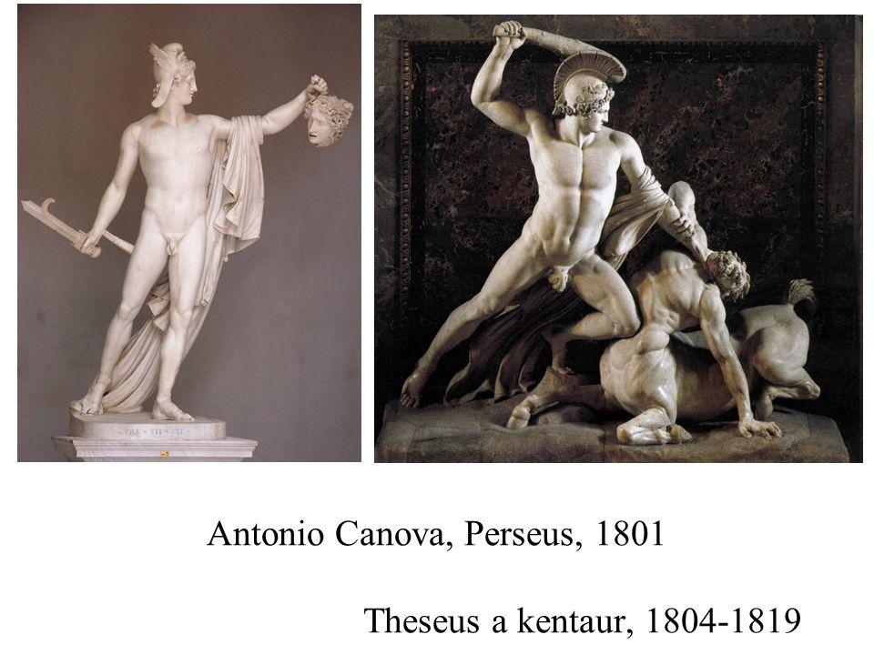 Antonio Canova, Perseus, 1801 Theseus a kentaur, 1804-1819