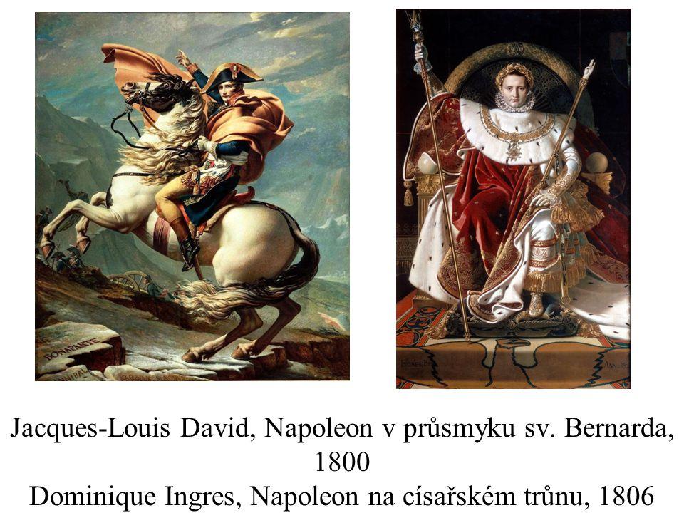 Jacques-Louis David, Napoleon v průsmyku sv. Bernarda, 1800 Dominique Ingres, Napoleon na císařském trůnu, 1806