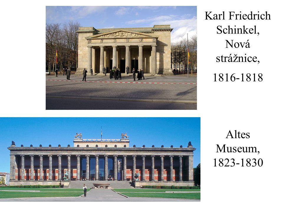 Karl Friedrich Schinkel, Nová strážnice, 1816-1818 Altes Museum, 1823-1830