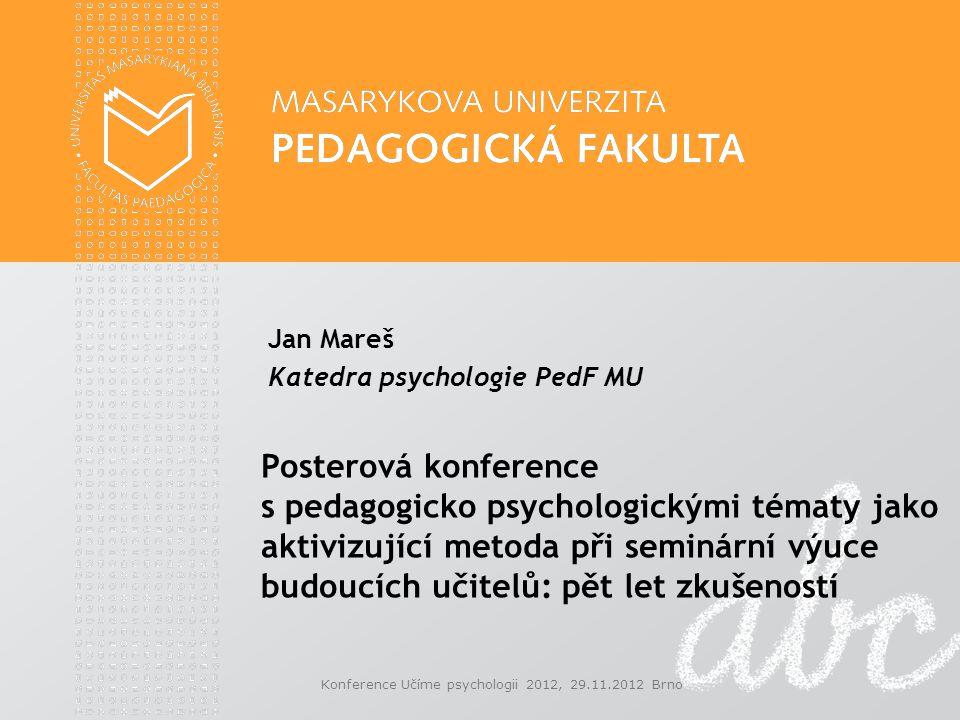 Posterová konference s pedagogicko psychologickými tématy jako aktivizující metoda při seminární výuce budoucích učitelů: pět let zkušeností Jan Mareš