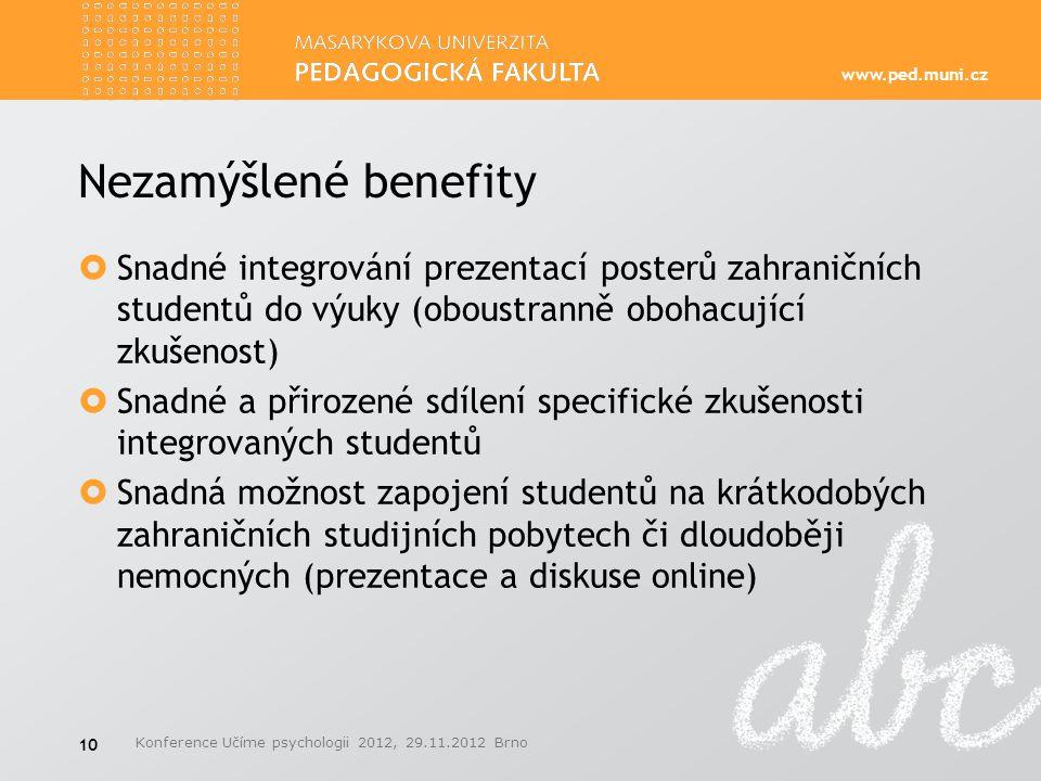 www.ped.muni.cz Nezamýšlené benefity  Snadné integrování prezentací posterů zahraničních studentů do výuky (oboustranně obohacující zkušenost)  Snad