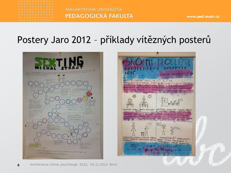 www.ped.muni.cz Postery Jaro 2012 – příklady vítězných posterů Konference Učíme psychologii 2012, 29.11.2012 Brno 6