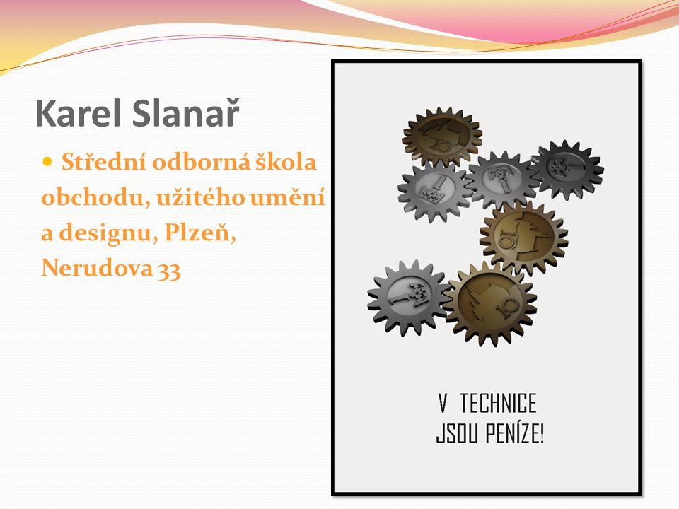 Karel Slanař Střední odborná škola obchodu, užitého umění a designu, Plzeň, Nerudova 33