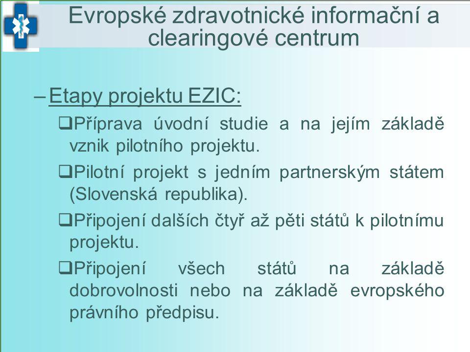 –Etapy projektu EZIC:  Příprava úvodní studie a na jejím základě vznik pilotního projektu.  Pilotní projekt s jedním partnerským státem (Slovenská r