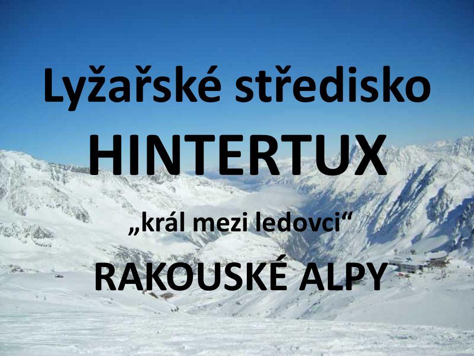 """Lyžařské středisko HINTERTUX """"král mezi ledovci"""" RAKOUSKÉ ALPY"""