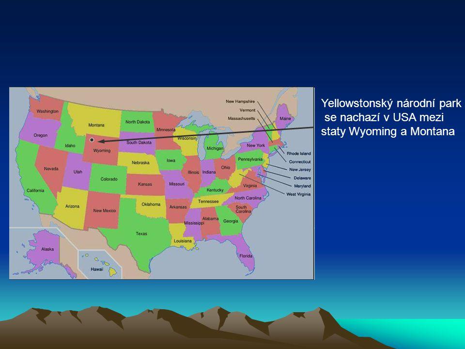 Yellowstonský národní park se nachazí v USA mezi staty Wyoming a Montana