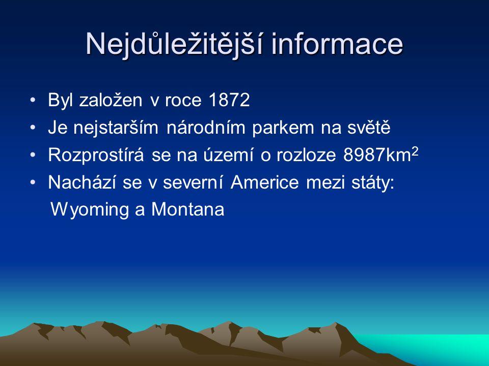 Nejdůležitější informace Byl založen v roce 1872 Je nejstarším národním parkem na světě Rozprostírá se na území o rozloze 8987km 2 Nachází se v severn