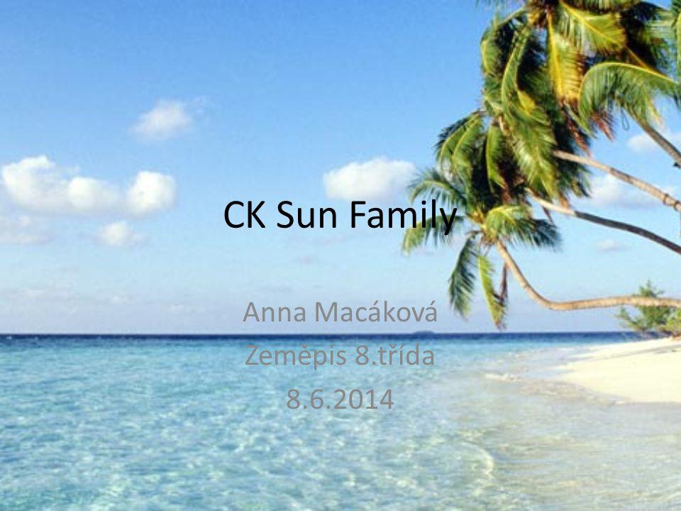 CK Sun Family Anna Macáková Zeměpis 8.třída 8.6.2014