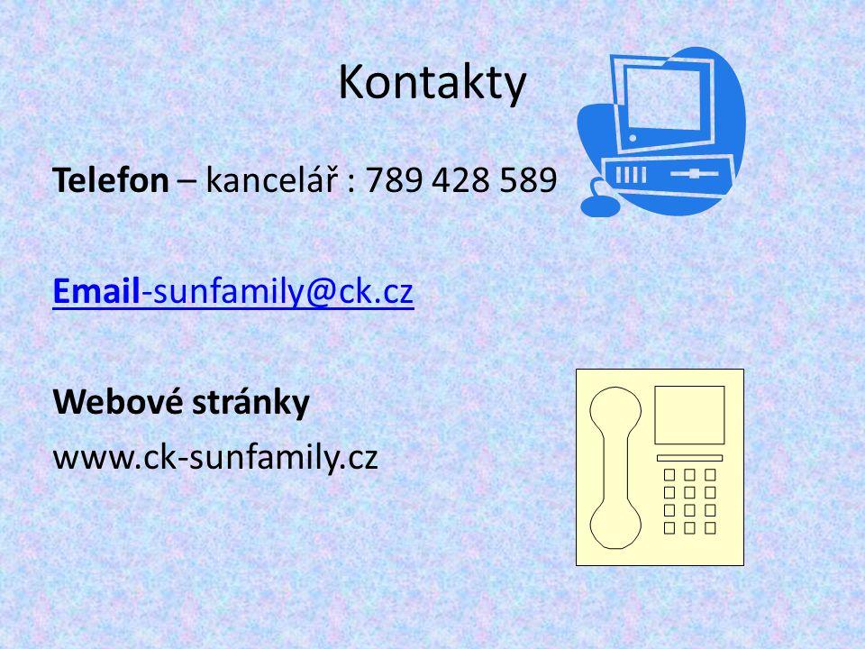 Kontakty Telefon – kancelář : 789 428 589 Email-sunfamily@ck.cz Webové stránky www.ck-sunfamily.cz