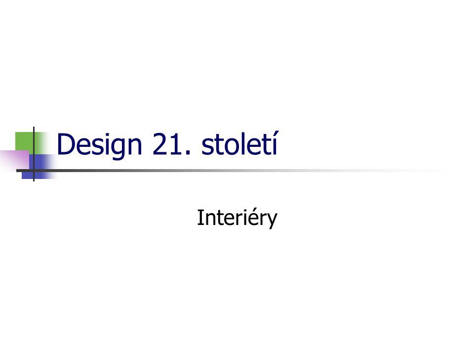 Design 21. století Interiéry