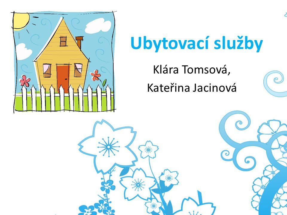 Ubytovací služby Klára Tomsová, Kateřina Jacinová
