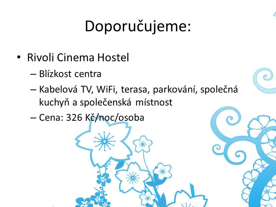 Doporučujeme: Rivoli Cinema Hostel – Blízkost centra – Kabelová TV, WiFi, terasa, parkování, společná kuchyň a společenská místnost – Cena: 326 Kč/noc