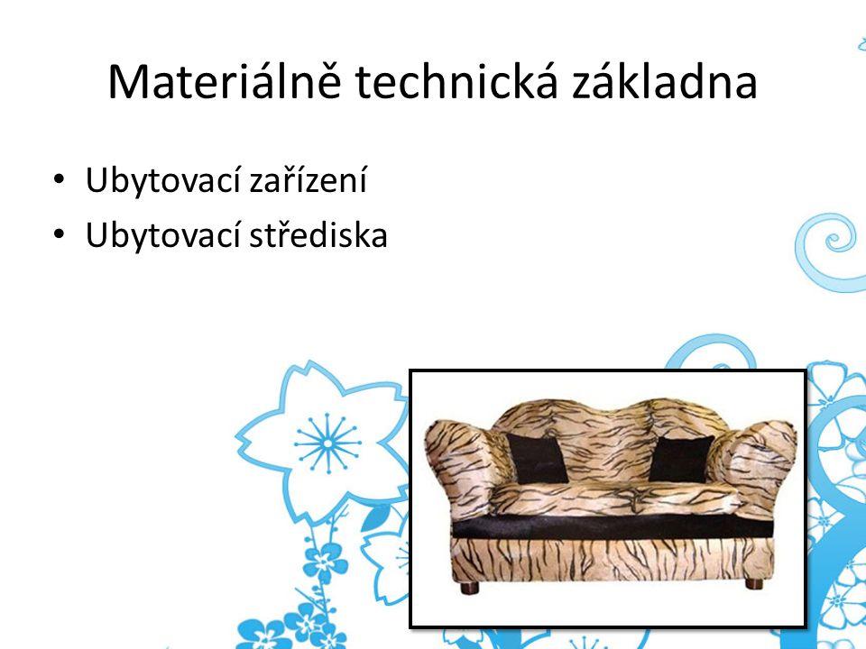 Materiálně technická základna Ubytovací zařízení Ubytovací střediska