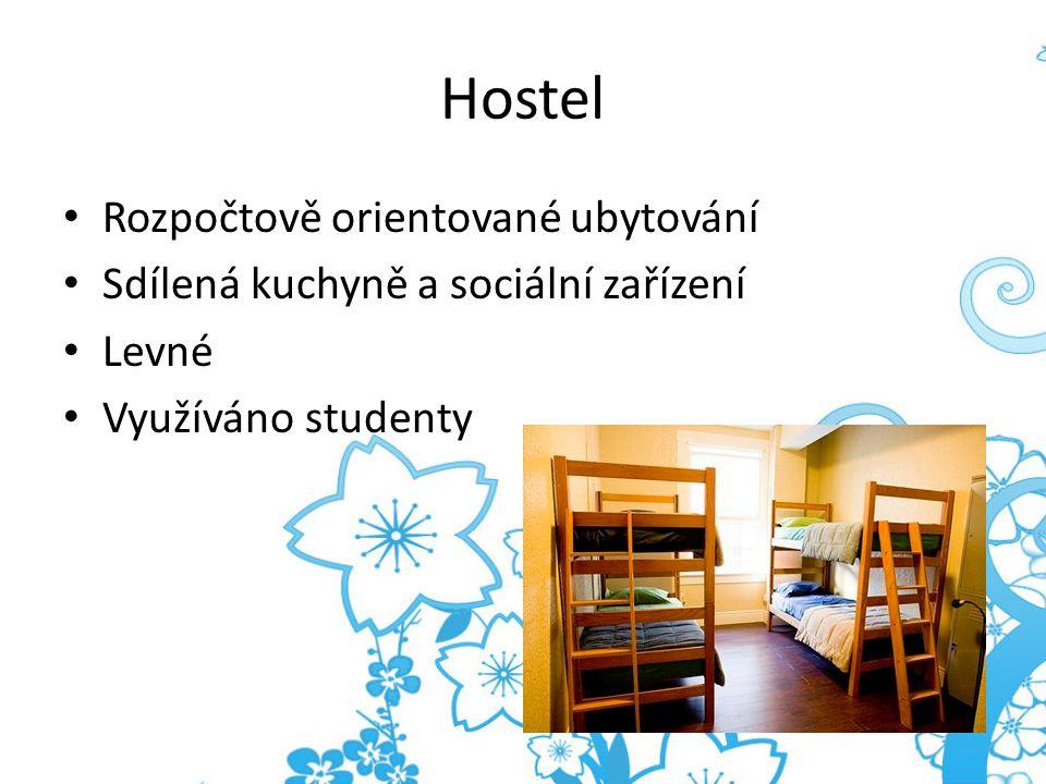 Hostel Rozpočtově orientované ubytování Sdílená kuchyně a sociální zařízení Levné Využíváno studenty