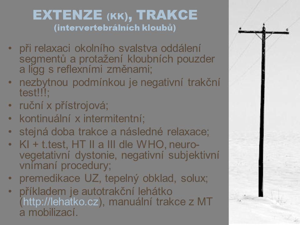 EXTENZE (KK ), TRAKCE (intervertebrálních kloubů) při relaxaci okolního svalstva oddálení segmentů a protažení kloubních pouzder a ligg s reflexními z
