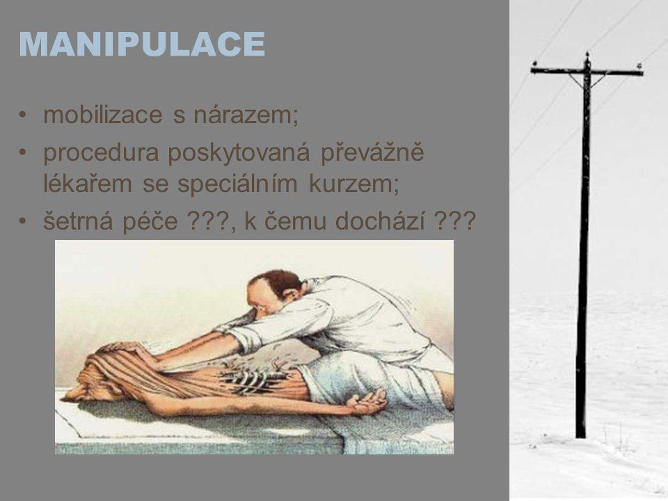MANIPULACE mobilizace s nárazem; procedura poskytovaná převážně lékařem se speciálním kurzem; šetrná péče ???, k čemu dochází ???