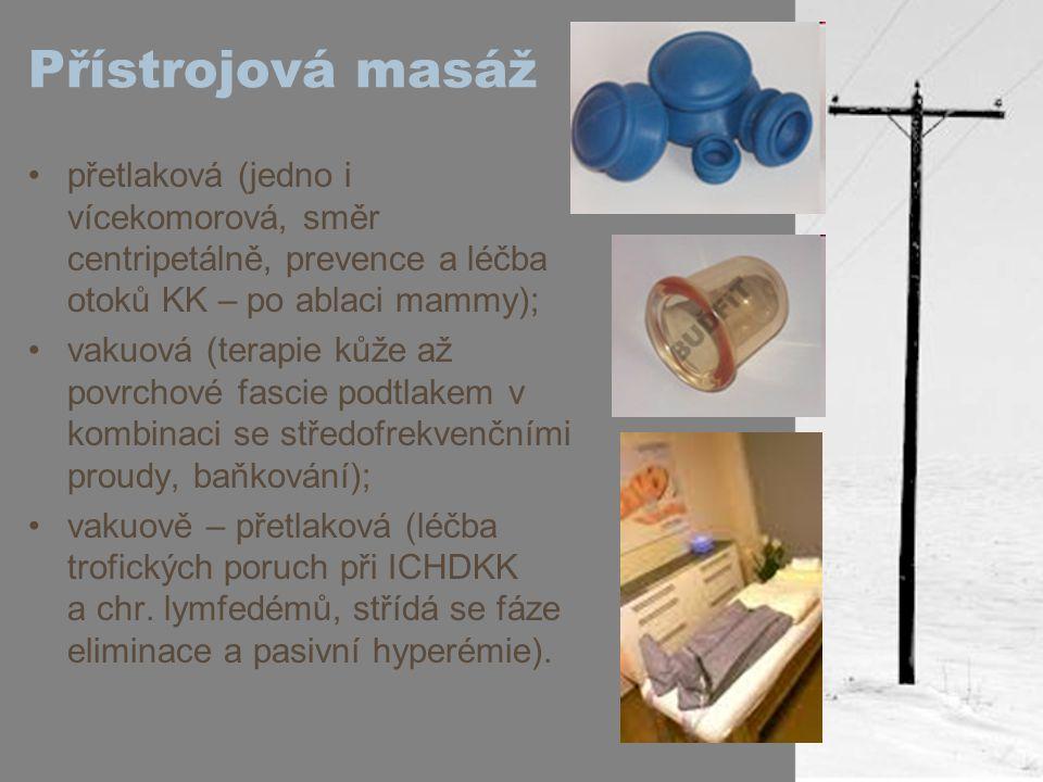 Přístrojová masáž přetlaková (jedno i vícekomorová, směr centripetálně, prevence a léčba otoků KK – po ablaci mammy); vakuová (terapie kůže až povrcho