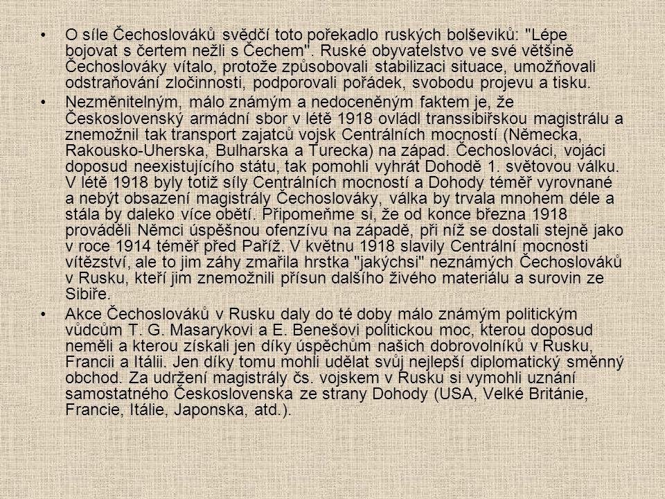 O síle Čechoslováků svědčí toto pořekadlo ruských bolševiků: