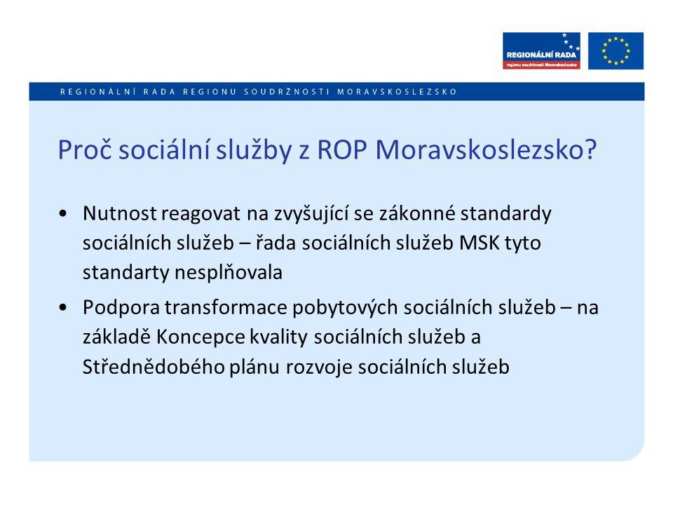 Proč sociální služby z ROP Moravskoslezsko? Nutnost reagovat na zvyšující se zákonné standardy sociálních služeb – řada sociálních služeb MSK tyto sta