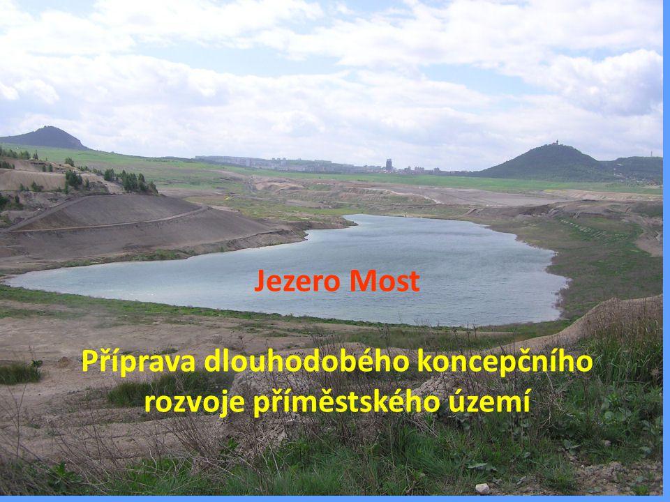 Jezero Most Příprava dlouhodobého koncepčního rozvoje příměstského území
