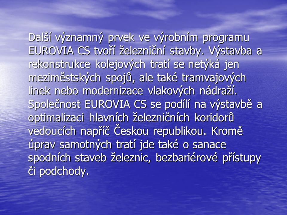 Další významný prvek ve výrobním programu EUROVIA CS tvoří železniční stavby.