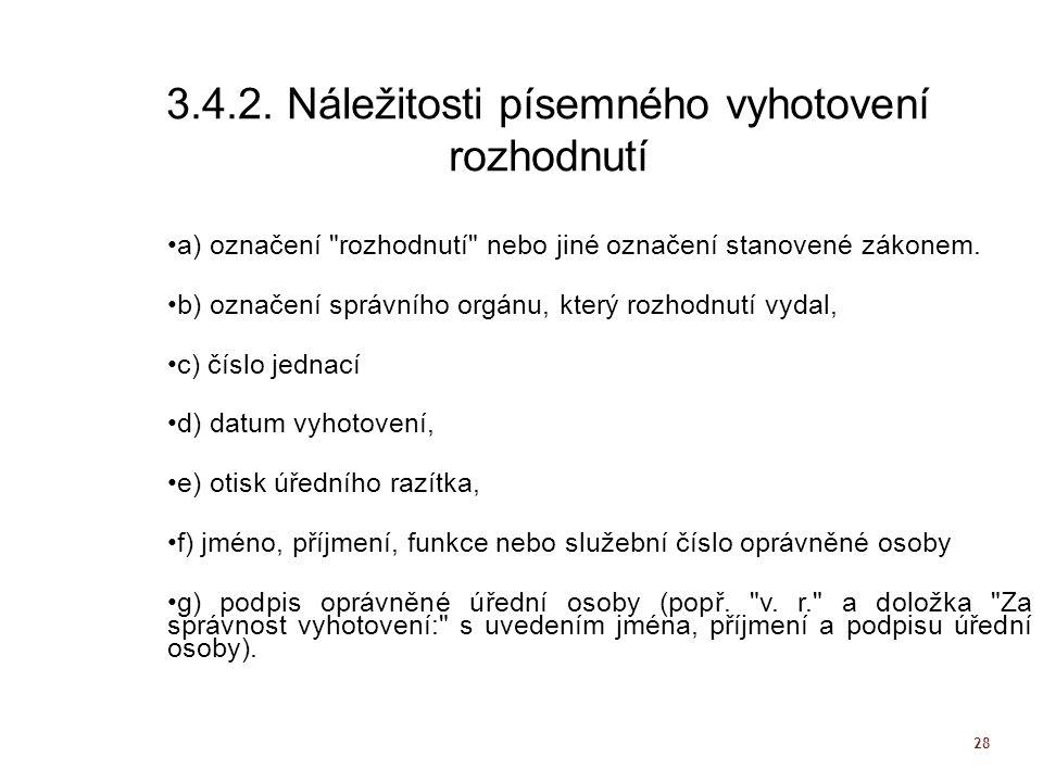 28 3.4.2. Náležitosti písemného vyhotovení rozhodnutí a) označení