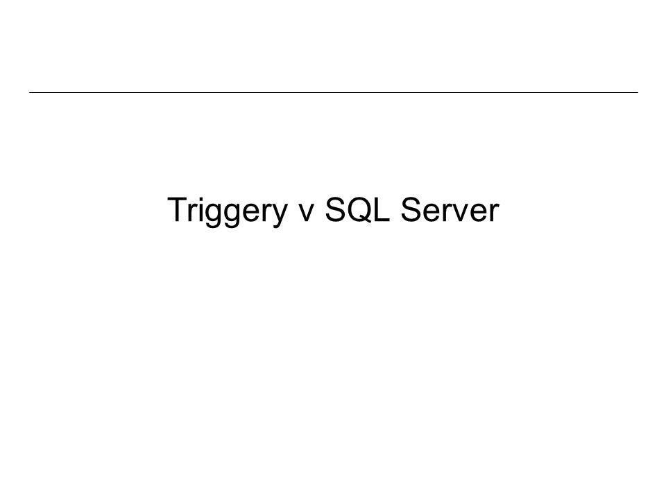 Triggery v SQL Server