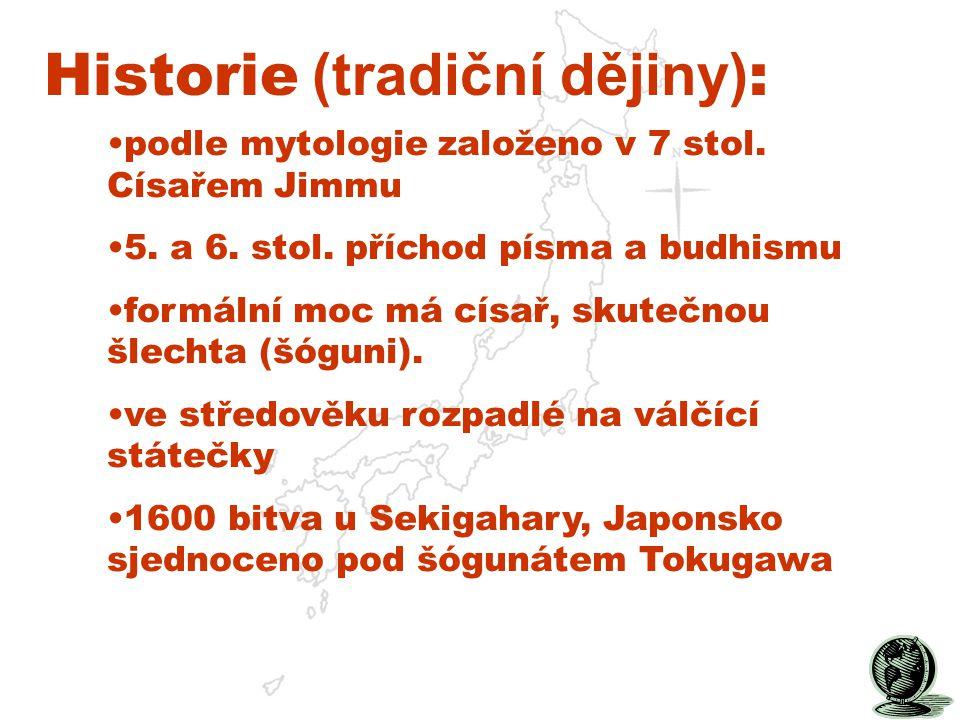 Historie (tradiční dějiny) : podle mytologie založeno v 7 stol.