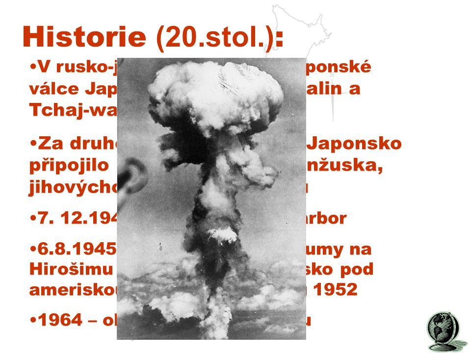 Historie (20.stol.) : V rusko-japonské a čínsko-japonské válce Japonsko získalo Sachalin a Tchaj-wan.