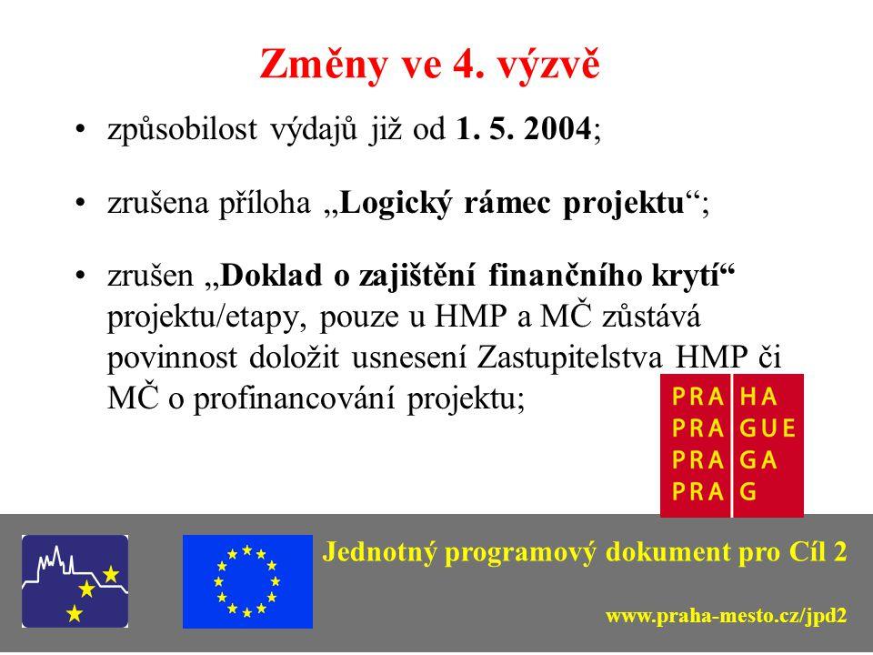 """Změny ve 4. výzvě způsobilost výdajů již od 1. 5. 2004; zrušena příloha """"Logický rámec projektu""""; zrušen """"Doklad o zajištění finančního krytí"""" projekt"""