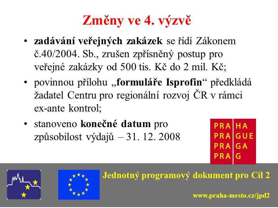 Změny ve 4. výzvě zadávání veřejných zakázek se řídí Zákonem č.40/2004. Sb., zrušen zpřísněný postup pro veřejné zakázky od 500 tis. Kč do 2 mil. Kč;