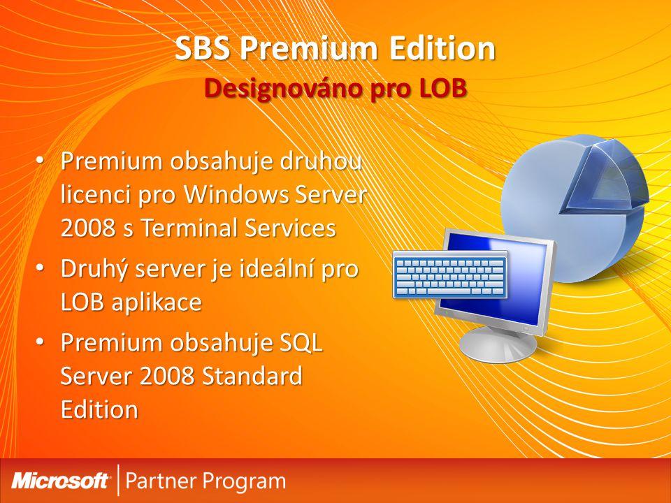 SBS Premium Edition Designováno pro LOB Premium obsahuje druhou licenci pro Windows Server 2008 s Terminal Services Premium obsahuje druhou licenci pro Windows Server 2008 s Terminal Services Druhý server je ideální pro LOB aplikace Druhý server je ideální pro LOB aplikace Premium obsahuje SQL Server 2008 Standard Edition Premium obsahuje SQL Server 2008 Standard Edition
