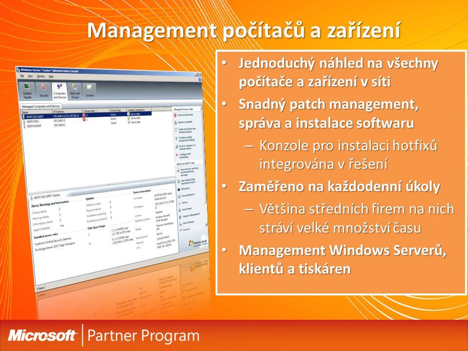 Management počítačů a zařízení Jednoduchý náhled na všechny počítače a zařízení v síti Jednoduchý náhled na všechny počítače a zařízení v síti Snadný patch management, správa a instalace softwaru Snadný patch management, správa a instalace softwaru – Konzole pro instalaci hotfixů integrována v řešení Zaměřeno na každodenní úkoly Zaměřeno na každodenní úkoly – Většina středních firem na nich stráví velké množství času Management Windows Serverů, klientů a tiskáren Management Windows Serverů, klientů a tiskáren