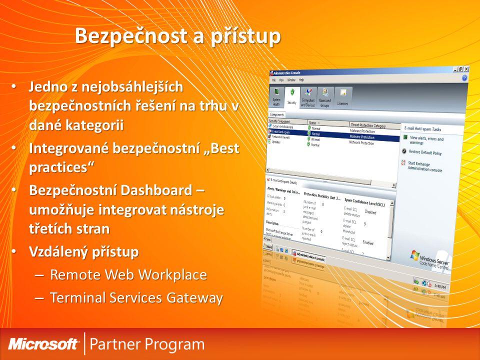 """Bezpečnost a přístup Jedno z nejobsáhlejších bezpečnostních řešení na trhu v dané kategorii Jedno z nejobsáhlejších bezpečnostních řešení na trhu v dané kategorii Integrované bezpečnostní """"Best practices Integrované bezpečnostní """"Best practices Bezpečnostní Dashboard – umožňuje integrovat nástroje třetích stran Bezpečnostní Dashboard – umožňuje integrovat nástroje třetích stran Vzdálený přístup Vzdálený přístup – Remote Web Workplace – Terminal Services Gateway"""