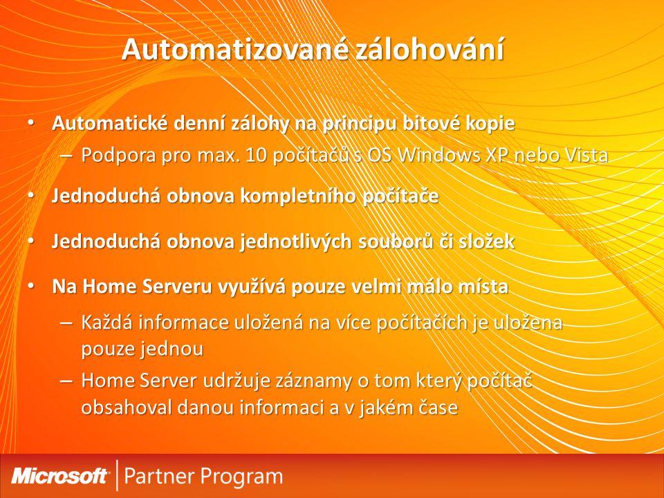 Automatizované zálohování Automatické denní zálohy na principu bitové kopie Automatické denní zálohy na principu bitové kopie – Podpora pro max.
