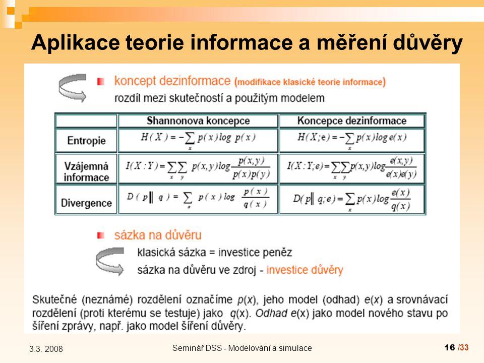 Seminář DSS - Modelování a simulace16 3.3. 2008 Aplikace teorie informace a měření důvěry /33