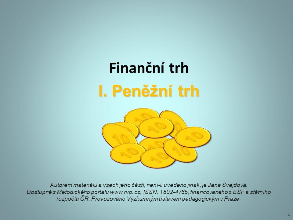 Peněžní trh - nástroje transakcí Splatnost do jednoho roku.