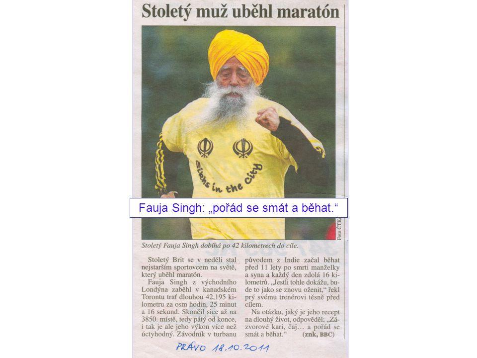 """Fauja Singh: """"pořád se smát a běhat."""