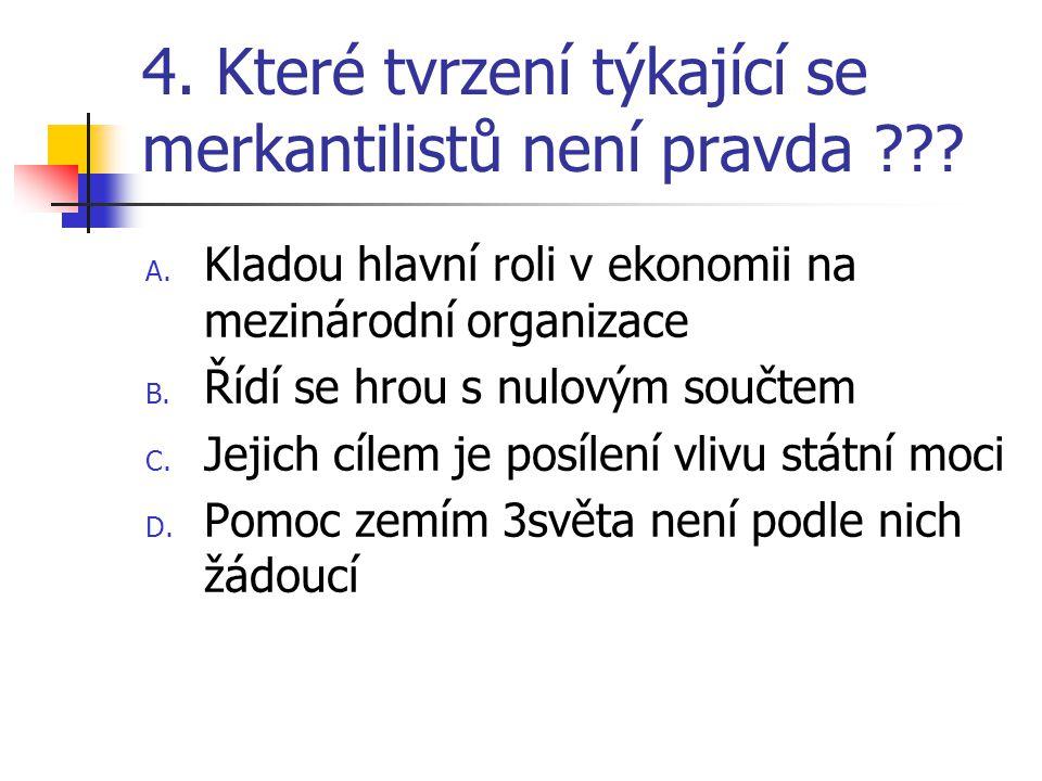 5.Je u merkantilistů rovná pozice ekonomie a politiky ??.