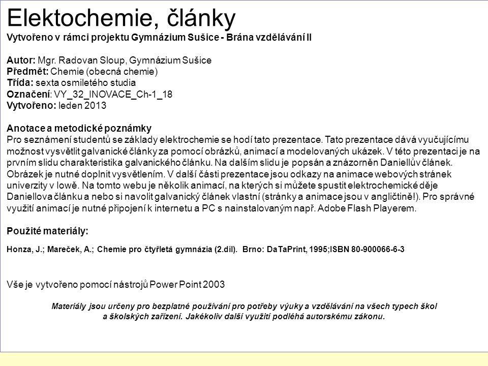 Elektochemie, články Vytvořeno v rámci projektu Gymnázium Sušice - Brána vzdělávání II Autor: Mgr.