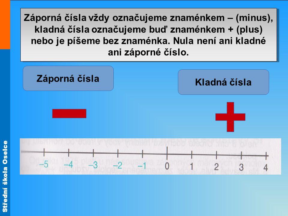 Střední škola Oselce Každé kladné číslo je větší než nula.