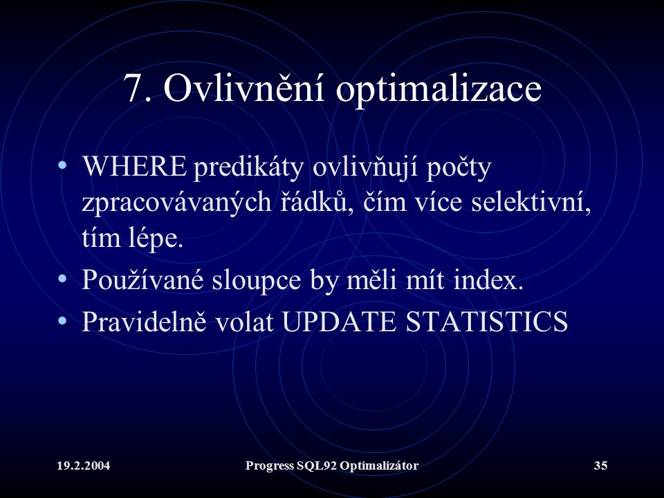 19.2.2004Progress SQL92 Optimalizátor35 7.